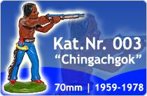 "Kat.Nr.: 003""Chingachgok"""