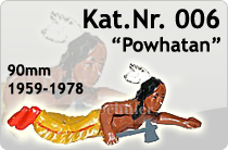 "Kat.Nr.: 006""Powhatan"""