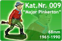 """Kat.Nr.: 009""""Major Pinkerton"""""""