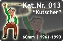 """Kat.Nr.: 013""""Kutscher"""""""