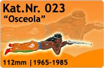 """Kat.Nr.: 023""""Osceola"""""""