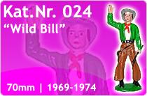 """Kat.Nr.: 024""""Wild Bill"""""""