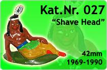 "Kat.Nr.: 027""Shave Head"""
