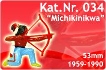 """Kat.Nr.: 034""""Michikinikwa"""""""