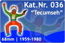 "Kat.Nr.: 036""Tecumseh"""