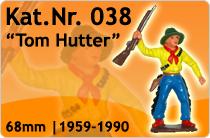 """Kat.Nr.: 038""""Tom Hutter"""""""