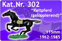 """Kat.Nr.: 302""""Reitpferd (galoppierend)"""""""