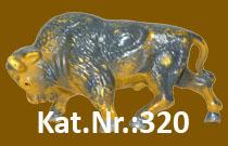 """Kat.Nr.: 320""""Büffel"""""""