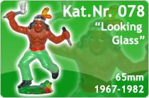 """Kat.Nr.: 078""""Looking Glass"""""""